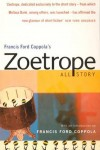 Zoetrope All Story, eds. Adrienne Brodeur, Francis Ford Coppola, Samantha Schnee